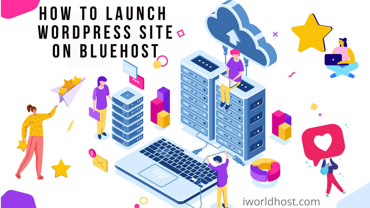 How to Launch WordPress Site on Bluehost